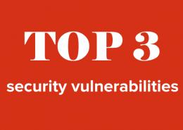 top 3 security vulnerabilities